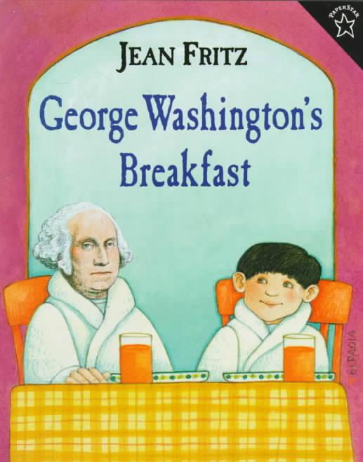 George Washington's Breakfast By Fritz, Jean/ Galdone, Paul (ILT)