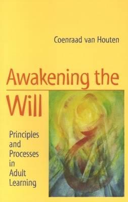 Awakening the Will By Van Houten, Coenraad